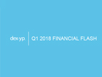 DexYP Q1'18 Financial Flash