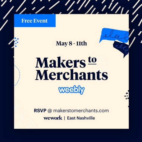 "Over four days, ""Makers to Merchants"" will support aspiring small business owners through a series of inspiring and helpful workshops and panels. The events will take place at the East Nashville WeWork from May 8-11, 2018. (Graphic: Business Wire)"