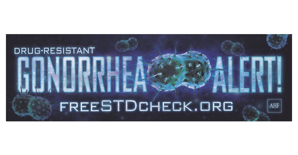 AHF: \'Gonorrhea Alert\' Billboards Caution about New Drug-resistant ...