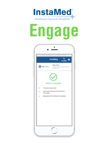 The InstaMed Engage solution streamlines the end-to-end consumer healthcare payments experience from check-in through billing and payment from all consumer devices. (Graphic: Business Wire)