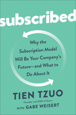 Tien Tzuo, CEO and Founder of Zuora, Launches the First Book on the Subscription Economy: SUBSCRIBED (Portfolio/Penguin Random House) (Graphic: Business Wire)