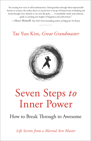 """Front cover new book by Tae Yun Kim, """"Seven Steps to Inner Power - Life Secrets from a Martial Arts Master."""""""