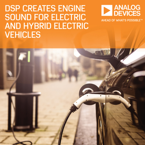 Analog Devices' DSP Creates Internal and External Engine Sound for Electric and Hybrid Electric Vehicles (Photo: Business Wire)