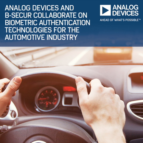 Analog Devices and B-Secur Collaborate on Biometric Authentication Technologies for the Automotive Industry (Photo: Business Wire)