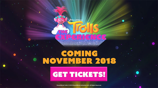 DreamWorks Trolls The Experience is opening November 15, 2018, in the heart of New York City. The experience is a new 12,000-square-foot immersive adventure where guests of all ages enter the world of DreamWorks Trolls through colorful areas full of interactive, tactile and musical experiences, creating shareable social media memories.