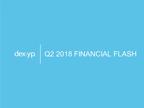 DexYP Q2'18 Financial Flash