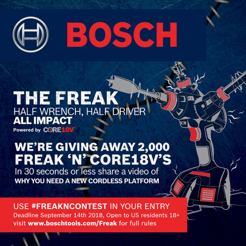 Bosch Power Tools announces the Freak 'N' CORE18V Contest. Winners receive the Bosch CORE18V 6.3 Ah  ...