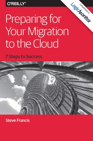 """Preparing for Your Migration to the Cloud"" written by LogicMonitor Founder, Steve Francis, and publ ..."