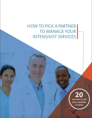 How to Pick a Partner to Manage Your Intensivist Services: 20 Questions to Ask Every Candidate Compa ...