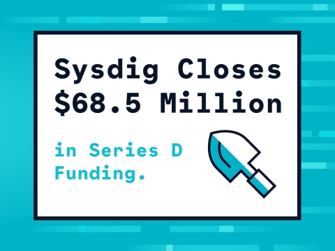 Sysdig closes $68.5 million in series d funding to enable enterprises to secure and monitor containers and cloud-native applications (Graphic: Business Wire)