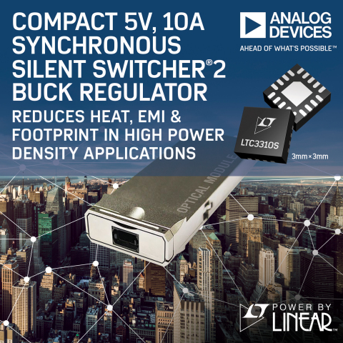 Compact 5V, 10A Synchronous Silent Switcher 2 Buck Regulator Reduces Heat, EMI & Footprint in High P ...
