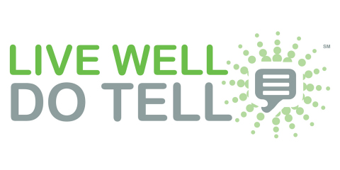 """""""Live Well. Do Tell."""" (Graphic: Business Wire)"""