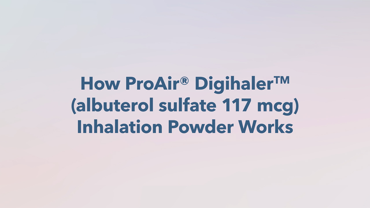 Introducing ProAir® Digihaler™ (albuterol sulfate 117 mcg) Inhalation Powder from Teva Pharmaceuticals
