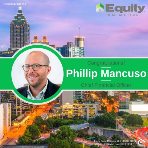 After five years with Equity Prime Mortgage, Phillip Mancuso is making the transition from CIO to CFO. (Photo: Business Wire)