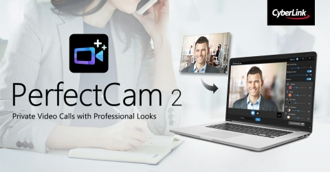 CyberLink Releases New PerfectCam 2 with the Support of AI-Powered Background Blur for Video Confere ...