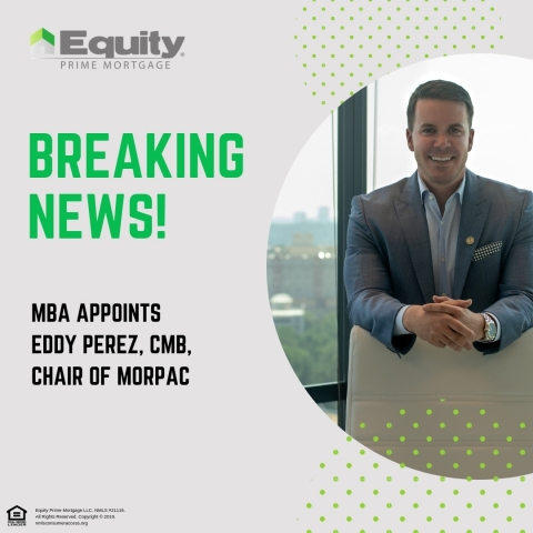 President of Equity Prime Mortgage, Eddy Perez, CMB, will serve as the chairman of MORPAC for the 2019-2020 election cycle. (Photo: Business Wire)