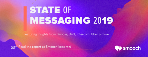 State of Messaging 2019 Report by Smooch (Photo: Business Wire)