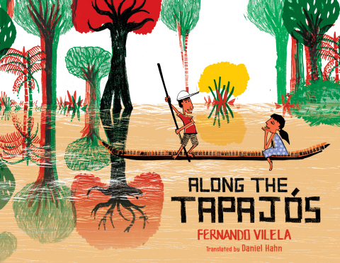 Along the Tapajos written and illustrated by Fernando Vilela and translated by Daniel Hahn (Photo: Business Wire)