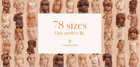 ThirdLove cast real women of various backgrounds, ethnicities, ages, sexualities and gender identities for their 78 sizes, one perfect fit campaign, showing the unique needs of women's diverse body sizes and shapes. (Photo: Business Wire)
