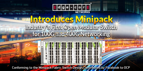 Edgecore Introduces Minipack - Industry's First Open Modular Switch for 100G and 400G in OCP Summit. (Graphic: Business Wire)
