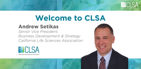 Andrew Setikas, Senior Vice President of Business Development and Strategy, California Life Sciences Association (CLSA) (Photo: Business Wire)
