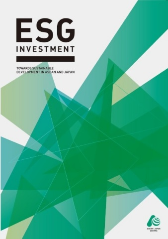 """ESG Investment: Towards Sustainable Development in ASEAN and Japan"" issued by the ASEAN-Japan Centr ..."