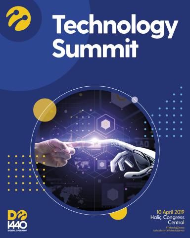 Turkcell Technology Summit, the providing ground for cutting-edge technologies, digital transformati ...
