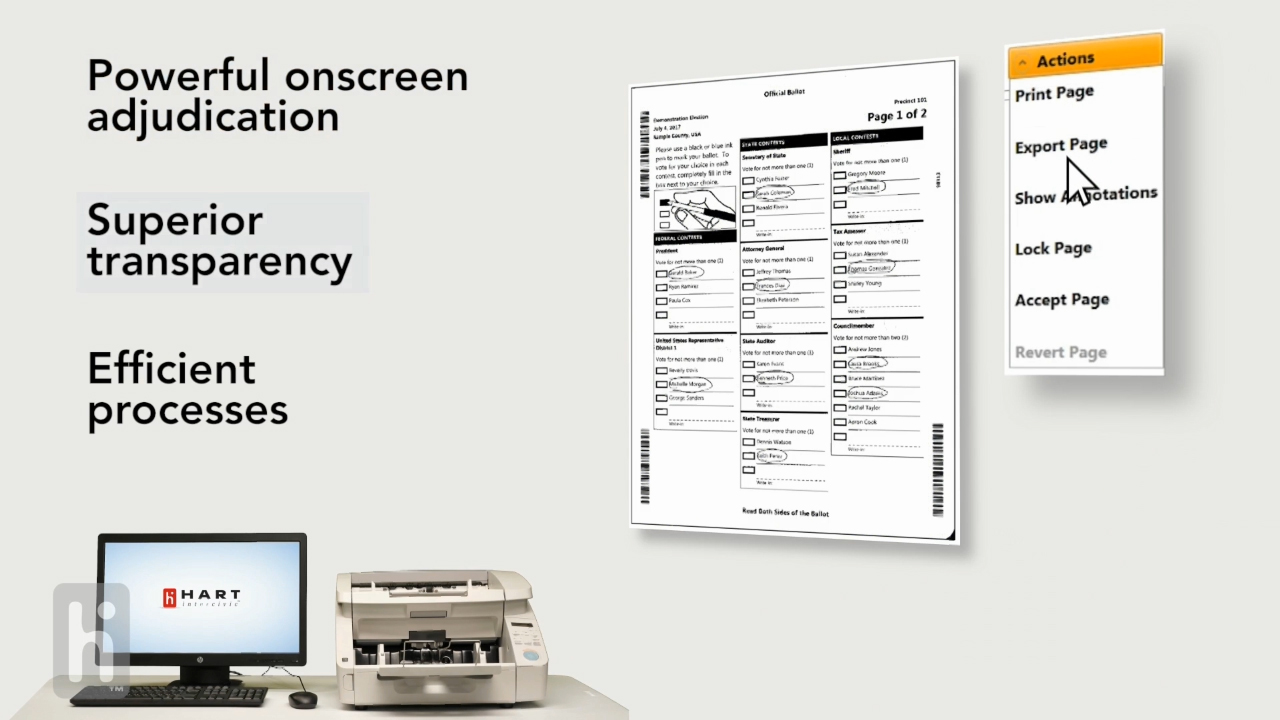Verity Central includes second-generation digital scanning for easy, on-screen adjudication of ballot images. All voter intent issues are resolved onscreen, and every step is tracked, providing full transparency.