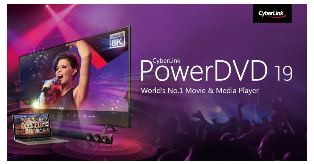 Announcing PowerDVD 19, the World's No  1 Media Player, Now