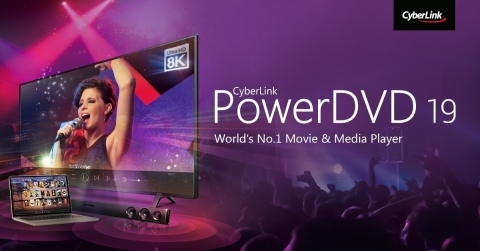 Announcing PowerDVD 19, the World's No. 1 Media Player, Now With 8K Video Playback Support (Photo: Business Wire)