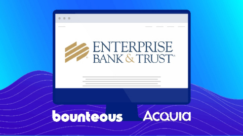 Leading digital solutions provider Bounteous partnered with open-source digital experience company Acquia to develop a fully-integrated digital experience for Enterprise Bank & Trust that's transformed and elevated their brand in the marketplace. (Graphic: Business Wire)