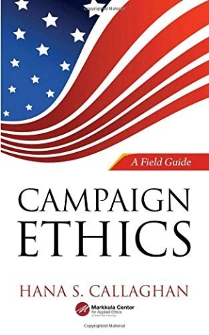 Campaign Ethics: A Field Guide is a non-partisan, how-to book for candidates and political consultants on how to run an ethical campaign. (Graphic: Business Wire)