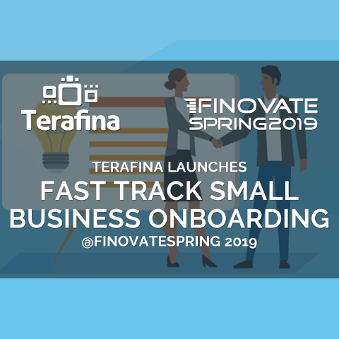 Terafina launches fast track small business onboarding at FinovateSpring 2019! (Graphic: Business Wire)