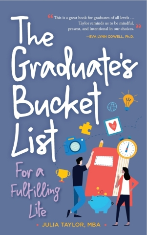 The Graduate's Bucket List, written by Julia Taylor, presents practical ideas to help you get a head ...