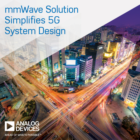 Analog Devices Announces Breakthrough Solution to Accelerate mmWave 5G Wireless Network Infrastructu ...