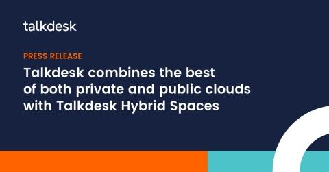 Talkdesk announces Talkdesk Hybrid Spaces at CX Tour London (Graphic: Business Wire)