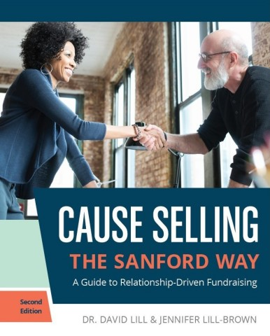 To learn more about the Sanford Institute of Philanthropy and order the new edition of Cause Selling The Sanford Way: A Guide to Relationship-Driven Fundraising visit causeselling.org (Graphic: Business Wire)