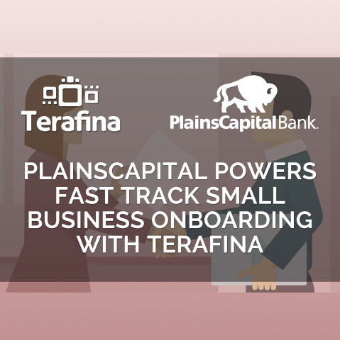 PlainsCapital Bank adopts Terafina's newest fast track small business solution to acquire and retain small business customers while removing friction from overall onboarding experience. (Graphic: Business Wire)