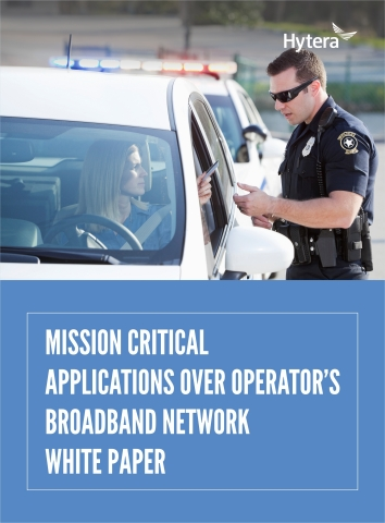 Mission Critical Applications Over Operator's Broadband Network White Paper (Graphic: Business Wire)