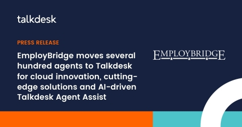 EmployBridge to future-proof customer service operations with Talkdesk Enterprise Cloud Contact Center (Graphic: Business Wire)