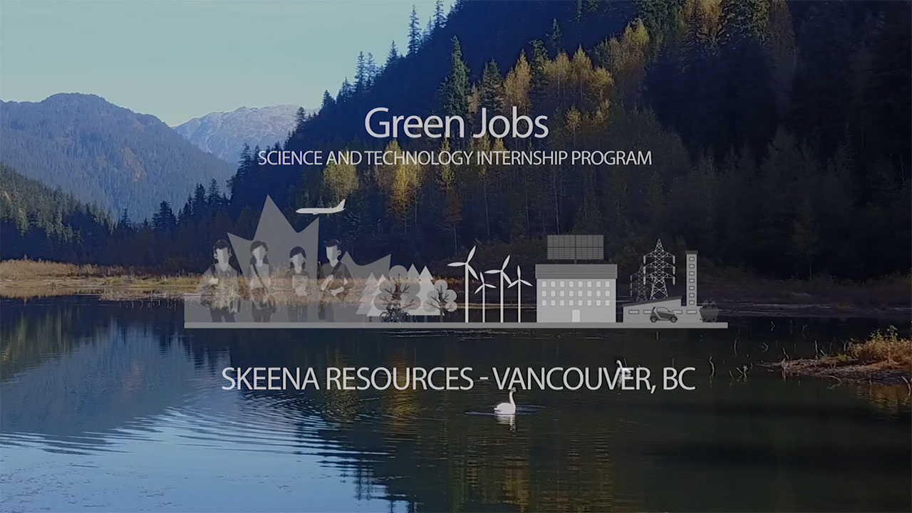 Testimonial: Skeena Resources - Science and Technology Internship Program - Green Jobs