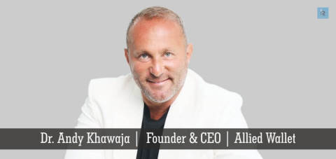 Allied Wallet Founder Andy Khawaja is Named 'Pioneer in Digital Payments' (Photo: Business Wire)