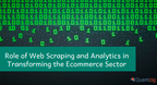 Role of Web Scraping and Analytics in Transforming the Ecommerce Sector