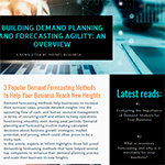Building demand planning and forecasting agility: A Newsletter by Infiniti Research.