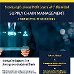 Increasing Business Profit Levels With the Aid of Supply Chain Management.