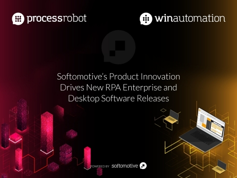 Softomotive's Product Innovation Drives New RPA Enterprise and Desktop Software Releases
