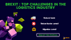 Brexit: Top challenges in the logistics industry.
