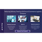 Reducing Delivery Time by 47% for an E Commerce Logistics Company.