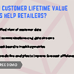 How can customer lifetime value analysis help retailers?