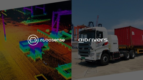 RoboSense and Aidrivers announce a partnership to deliver superior autonomous solutions for industrial transportation